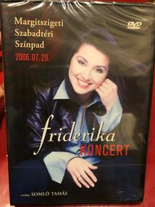 Friderika - Margitsziget 2006.07.29. / Koncert DVD / Made in Hungary (5999883035030)