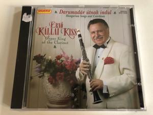 Darumadar utnak indul - Hungarian Songs and Csardases / Erno Kallai Kiss - Gypsy King of the Clarinet / Hungaroton Classic Audio CD 2007 Stereo / HCD 10326