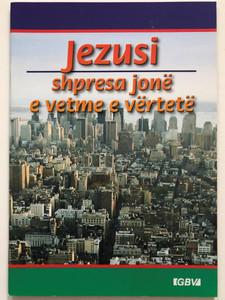 Jezusi - shpresa jonë e vetme e vërtetë / Albanian edition of Jesus Our Only Real Hope / GBV 14456 / Gute Botschaft Verlag / Paperback (9783866984820)