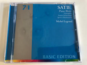 Satie - Piano Works / Gymnopédies, Sonatine Bureaucratique, Sports Et Divertissements / Michel Legrand / Basic Edition – 71 / Erato Audio CD 2001 / 0927-40179-2