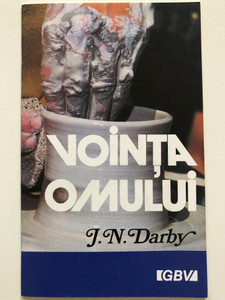 Vointa Omului by J.N. Darby / Romanian edition of The Will of Man / GBV 10704 / Paperback booklet / Gute Botschaft Verlag (GBV10704)