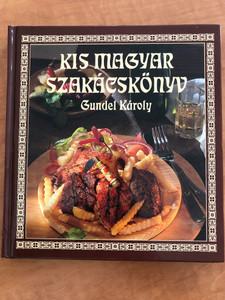 Kis Magyar Szakácskönyv by Gundel Károly / Small Hungarian Cookbook / Corvina Kiadó / Hardcover (9789631356267)