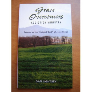 Grace Overcomers - Addiction Ministry (Founded on the Finished Work of Christ)