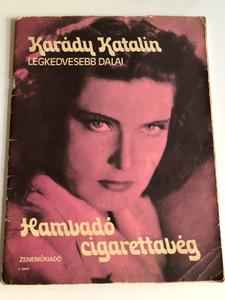 Hamvadó cigarettavég - Karády Katalin legkedvesebb dalai / Kotta / Kiadó: Zeneműkiadó Vállalat / Szerkesztő Vas Gábor