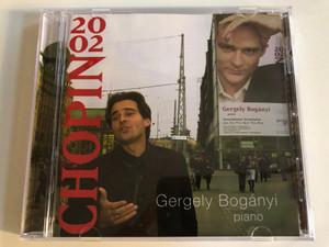 Gergely Bogányi (piano) – Chopin 2002 / Audio CD 2003 / GB-103