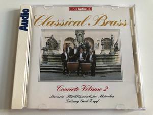 Classical Brass - Concerto Volume 2 - Bavaria, Blechblasersolisten Munchen Leitung Gerd Lapf / Phono Music Audio CD 1992 / 27000466 A