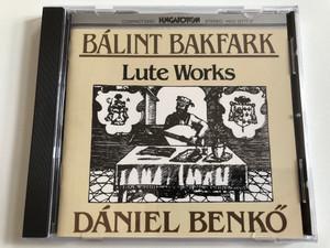 Balint Bakfark - Lute Works - Daniel Benko / Hungaroton Classic Audio CD 1986 Stereo / HCD 12771-2