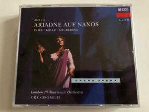 Strauss: Ariadne auf Naxos - Price, Kollo, Gruberova / London Philharmonic Orchestra, Sir Georg Solti / Grand Opera / Decca 2x Audio CD 1992 Stereo / 430 384-2