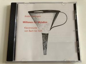 Andre Hartmann - Milionen fur Melodien - Klavierstucke von Bach bis Toch / Audio CD 1997