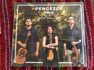 Pengetos Trio - Este Nalunk / Fonó Budai Zeneház Audio CD 2020 / FA 445-2