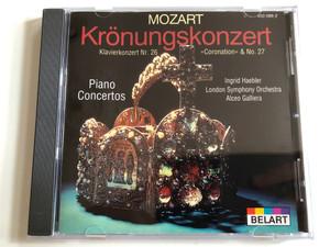 Mozart: Krönungskonzert, Klavierkonzert Nr. 26, »Coronation« & No. 27 = Piano Concertos / Ingrid Haebler, London Symphony Orchestra, Alceo Galliera / Belart Audio CD Stereo / 450 088-2
