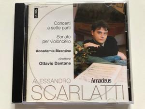Alessandro Scarlatti: Concerti A Sette Parti, Sonate Per Violoncello / Accademia Bizantina, direttore: Ottavio Dantone / Amadeus Audio CD 2001 / AM 143-2