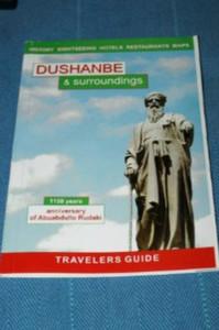 Dushanbe & Surroundings Travelers Guide / Tajikistan Updated Travelers Book