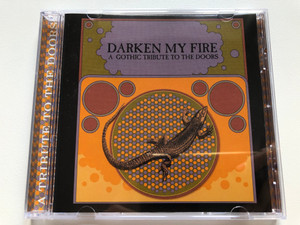 Darken My Fire - A Gothic Tribute To The Doors / Anagram Records Audio CD 2000 / CDMGRAM 129