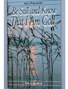 Be Still and Know That I Am God - Bible Doctrine Booklet [Paperback]