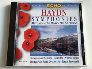 Haydn - Symphonies - Mercury, The Bear, The Surprise / Hungarian Chamber Orchestra, Vilmos Tátrai, Hungarian State Orchestra, János Ferencsik / Hungaroton Echo Collection / Hungaroton Classic Audio CD 1999 Stereo / HRC 1024