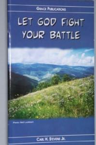 LET GOD FIGHT YOUR BATTLE - Bible Doctrine Booklet [Paperback]