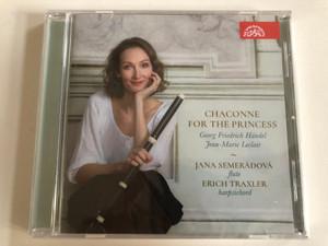 Chaconne For The Princess - Georg Friedrich Handel, Jean-Marie Leclair / Jana Semeradova - flute, Erich Traxler - harpsichord / Supraphon Audio CD 2020 / SU 4277-2