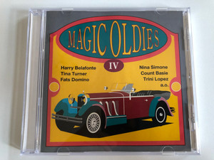 Magic Oldies - IV / Harry Belafonte, Tina Turner, Fats Domino, Nina Simone, Count Basie, Trini Lopez, a.o. / Bella Musica Audio CD / BM-CD 31.4172