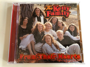 The Kelly Family – From Their Hearts / Kel-Life Audio CD 1998 Stereo / 724349837621