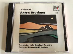 Bruckner - Symphony No. 7 In E Major / Saarbrücken Radio Symphony Orchestra, Stanislaw Skrowaczewski - conductor / Arte Nova Classics Audio CD 1995 / 74321277712