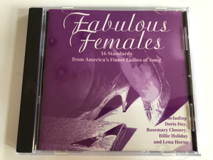 Fabulous Females - 16 Standards from America's Finest Ladies of Song / Including: Doris Day, Rosemary Clooney, Billie Holiday, and Lena Horne / Hallmark Records Audio CD 1995 / 300912