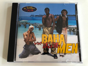 Baha Men – Who Let The Dogs Out / The Album Incl. The Hit Single 'Who Let The Dogs Out' / Edel Records Audio CD 2000 / 0115242ERE