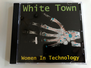 White Town – Women In Technology / Brilliant! Audio CD 1997 Stereo / 724385612923