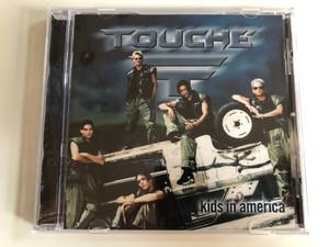 Touché – Kids In America / Hansa Audio CD 1998 / 74321 62917 2