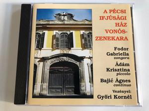 A Pécsi Ifjúsági Ház Vonószenekara - Fodor Gabriella (zongora), Ádám Krisztina (piccolo), Bajić Ágnes (continuo), Vezenyel: Győri Kornél / Do-Lá Stúdió Audio CD 2001 Stereo / DLCD 187