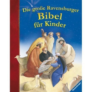 Large Size Childrens Bible in German / Die große Ravensburger Bibel fur Kinder