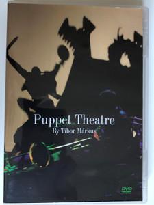 Puppet Theatre by Tibor Márkus DVD 2009 / Directed by Nagy Imre / Hungarian Concert & Shadow Theatre / Featuring: Zana Zoltán, Mits Márton, Lakatos Ágnes, Berényi Zsuzsa, Péli Sípos Viktória (5998272708326)