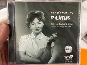 Pilátus by Szabó Magda / Hungarian mp3 audio book CD / Hangos regény / Előadja Györgyi Anna / Titis Kft 2020 (9786155157653)