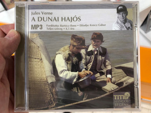 A dunai hajós by Jules Verne / Hungarian Audio edition of The Danube Pilot (Le pilote du Danube) / Fordította Bartócz Ilona / Read by Koncz Gábor előadásában / Titis Audio Novel / MP3 CD 2011 (9789638886361)