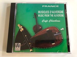 France - Musiques D'Auvergne = Music From The Auvergne - Café Charbons / Auvidis Ethnic Audio CD 1996 / B 6831