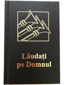 Laudati pe Domnul! - Sing to the Lord! / Romanian Christian Hymnal & Songbook / Romanian Bible Society 2017 / Hardcover (9786069160244)