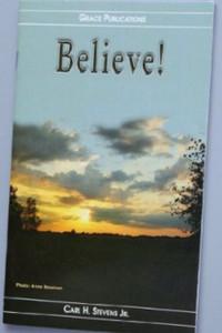 Believe! - Bible Doctrine Booklet [Paperback] by Carl H. Stevens Jr.