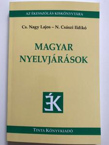 Magyar Nyelvjárások by Cs. Nagy Lajos - N.Császi Ildikó / Hungarian dialects / Az ékesszólás kiskönyvtára / Tinta könyvkiadó 2021 / Paperback (9789634090205)