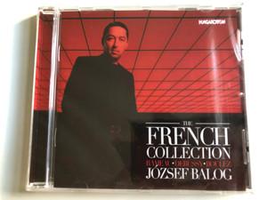 The French Collection - Rameau, Debussy, Boulez - Jozsef Balog / Hungaroton Audio CD 2020 / HCD 32843