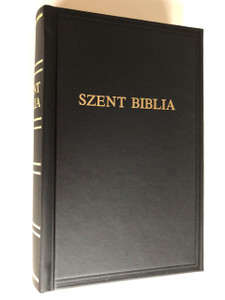 Szent Biblia / Holy Bible in Hungarian language / Hardcover / Károli Gáspár Translation (2018) / Bibliatársulat (9789633009338)