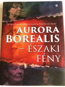Aurora Borealis - Északi fény by Éva Pataki / Book about the hungarian movie directed by Márta Mészáros / Actors: Törőcsik Mari, Törőcsik Franciska, Tóth Ildikó / Athenaeum kiadó (9789632937199)