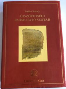 Újszövetségi Szómutató Szótár by Balázs Károly / Hungarian New Testament Word Dictionary / Logos Kiadó 1998 / Hardcover (9638159111)