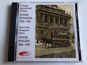 Stars of the Hungarian Opera - Tenor Singers 1903-1955 = A magyar operaszinpad csillagai - Tenor Enekesek 1903-1955 / Pannon Classic Audio CD 2006 / PCL 8025