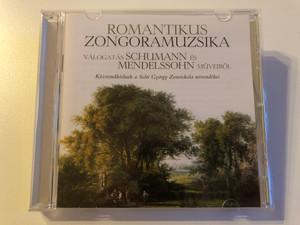 Romantikus - Zongoramuzsika / Valogatas Schumann Es Mendelssohn Mubeibol / Kozremukodnek a Solti Gyorgy Zeneiskola novendekei / Audio CD 2010