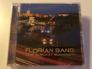 Florian Band - Szep Almokat, Budapest! / Szerzoi Kiadas Audio CD 2005 / FB 105