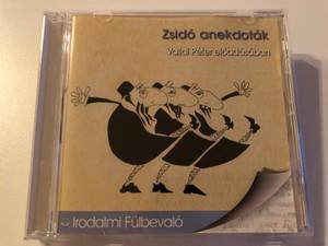 Zsidó Anekdoták - Vallai Péter eloadasaban - Irodalmi Fulbevalo / Kossuth Kiadó - Mojzer Kiadó Audio CD 2008 / ISSN 1789-4638
