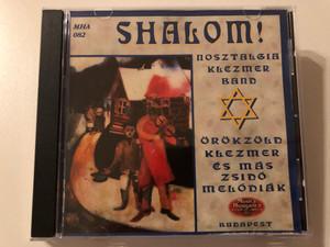 Shalom! -Nosztalgia Klezmer Band / Orokzold Klezmer Es Mas Zsido Melodiak / Music Hungarica Audio CD 2000 / MHA 082