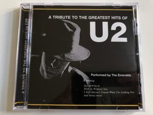 A Tribute To Their Greatest Hits Of U2 - Performed by The Emeralds / Featuring: Desire, One, With or Without You, I Still Haven't Found What I'm Looking For, and many more / SP Series Audio CD 2000 / SP044-2