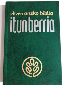 Itun Berria - Elizen Arteko Biblia / New Testament in Basque language / Basque NT / Paperback / Euskal Herriko Elizbarrutiak (9788495909770)