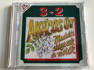 3 + 2 - Akacos Ut / Lagzi Lajcsi 15 / Mulatos slagerek a notak / Hungaroton Audio CD 2002 / HCD 37571